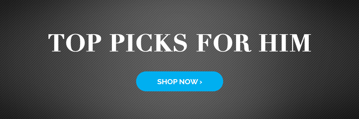 Top Picks For Him! Shop Now