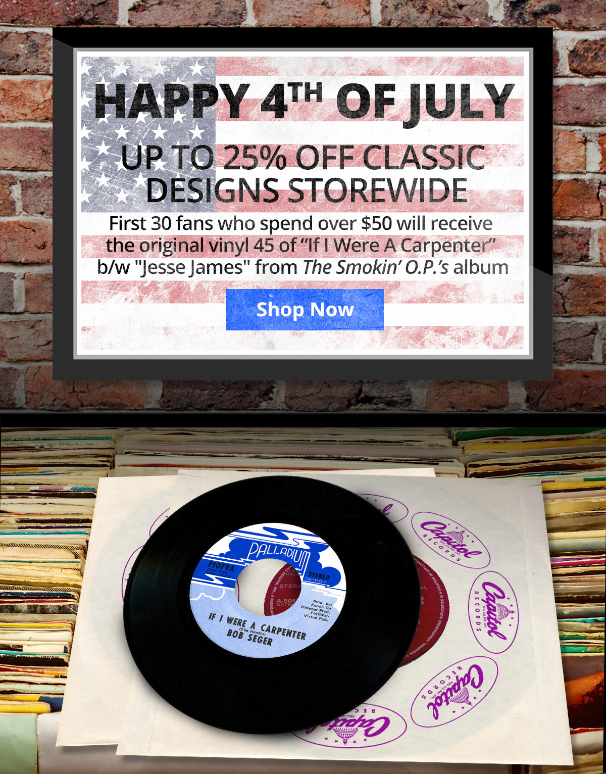 """Happy 4th of July - Up to 25% off classic designs storewide. First 30 fans who spend over $50 will receive a FREE 45 of """"Smokin' O.P.'s"""" Shop Now."""