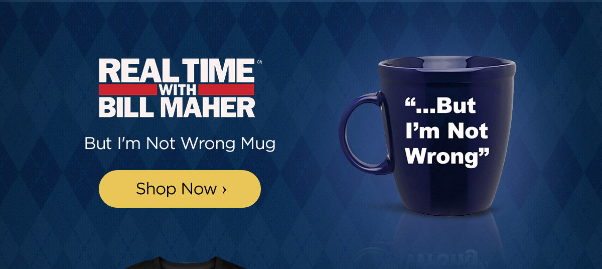 Bill Maher But I'm Not Wrong Mug