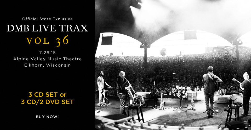 Dave Matthews Band Live Trax Vol. 36 - Order Now