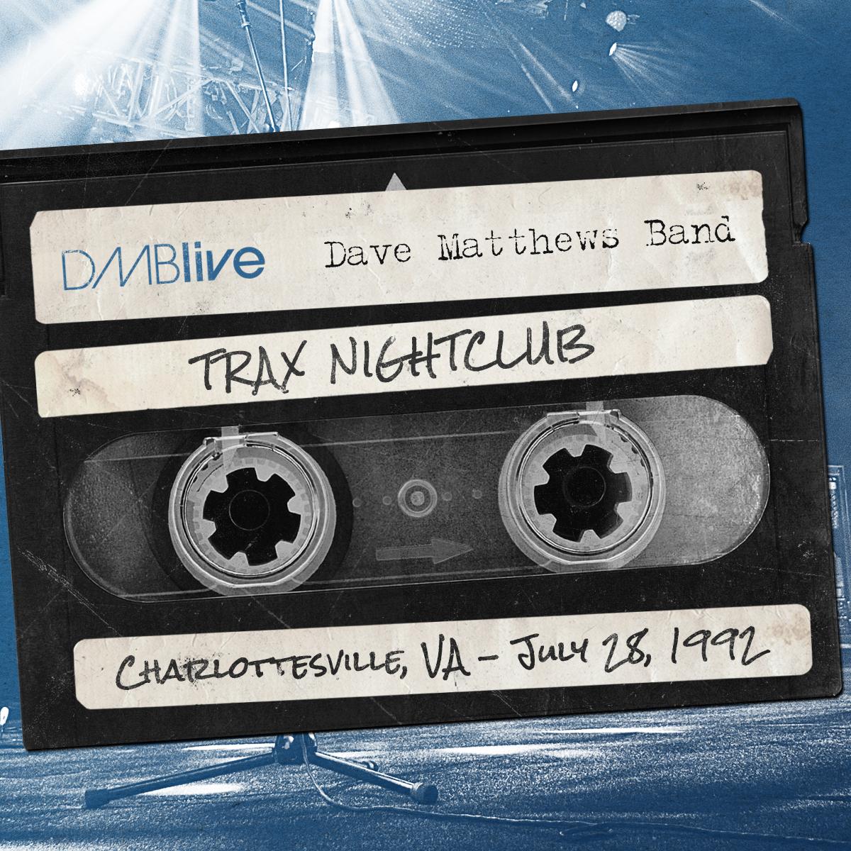 DMBLive Trax Nightclub, Charlottesville, VA 7/28/1992