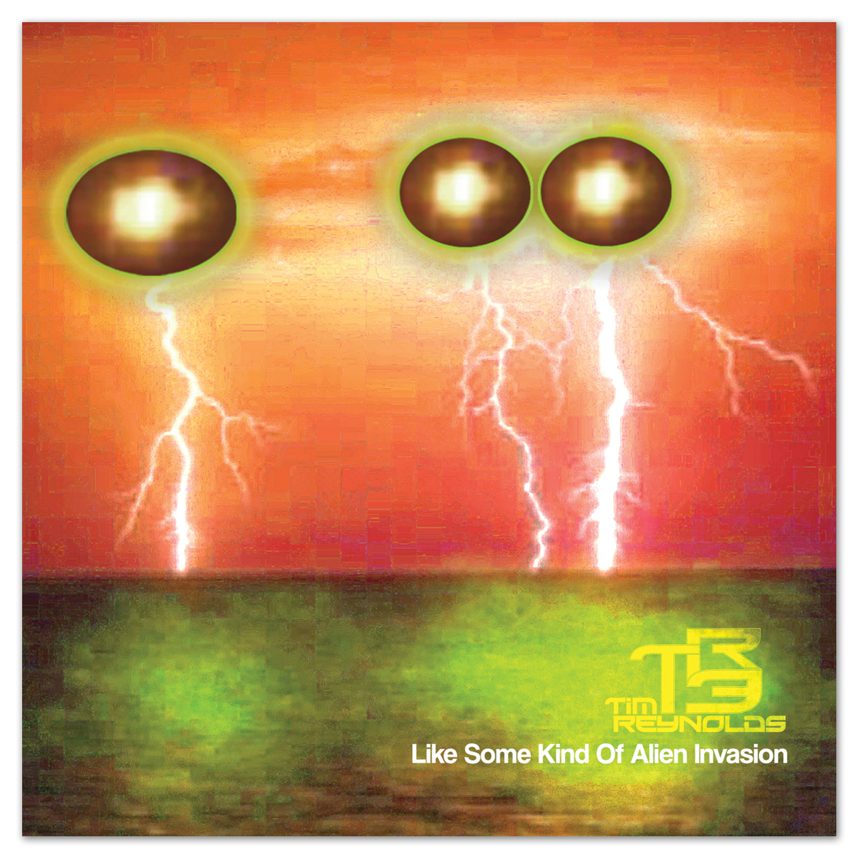 TR3 feat. Tim Reynolds 'Like Some Kind of Alien Invasion' CD