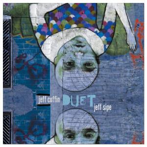 """Jeff Coffin & Jeff Sipe """"Duet"""" CD"""