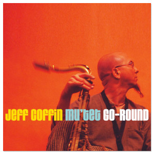 "Jeff Coffin & the Mu'tet ""Go-Round"" CD"