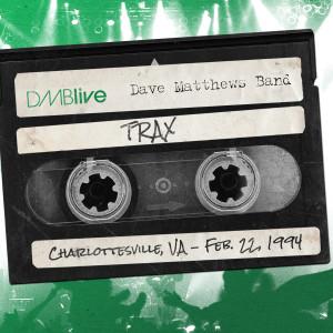 DMBLIVE - Trax 2/22/94