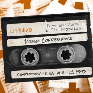 Dave Matthews & Tim Reynolds Prism Coffeehouse, Charlottesville, VA 4/22/1993