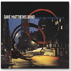 DMB Before These Crowded Streets