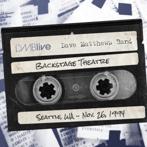 DMB Backstage Theatre, Seattle, WA 11/26/94
