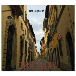 Tim Reynolds That Way CD