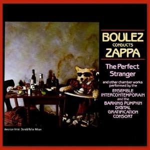 Frank Zappa - Boulez Conducts Zappa: The Perfect Stranger (1984)