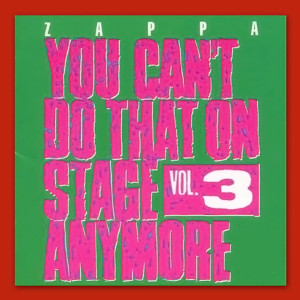 Frank Zappa - You Can't Do That On Stage Anymore, Vol. 3 (1989)