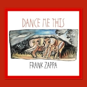 PRE-ORDER Frank Zappa - Dance Me This (CD)