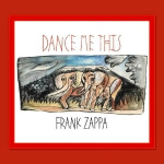 Frank Zappa - Dance Me This (CD)