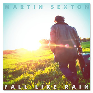 Martin Sexton Fall Like Rain EP