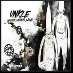 UNKLE – Never Never Land