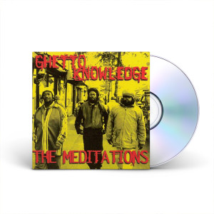 The Meditations, Ghetto Knowledge CD