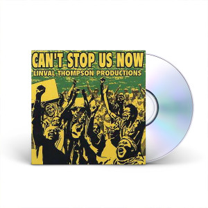Various Artists, Can't Stop Us Now: Linval Thompson Productions