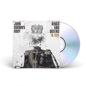 John Brown's Body - Kings And Queens In Dub CD