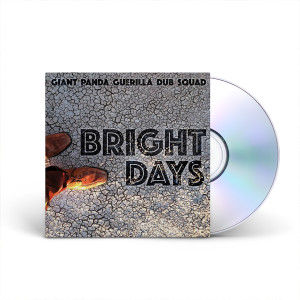 Giant Panda Guerilla Dub Squad – Bright Days CD