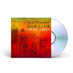 Gentleman's Dub Club – The Big Smoke CD