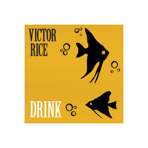 Victor Rice: Drink Digital Download