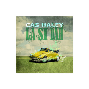 Cas Haley La Si Dah Digital Download