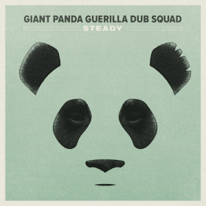 Giant Panda Guerilla Dub Squad - Steady Digital Download