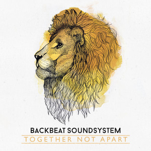 Backbeat Soundsystem – Together Not Apart Digital Download