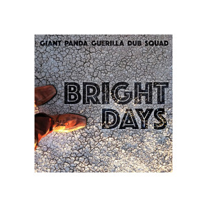 Giant Panda Guerilla Dub Squad – Bright Days Download