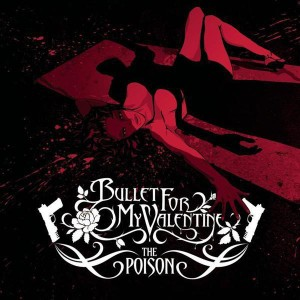 Bullet For My Valentine - The Poison - MP3 Download