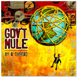 Gov't Mule - By a Thread CD