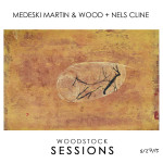 MMW + Nels Cline - The Woodstock Sessions Vol. 2 CD