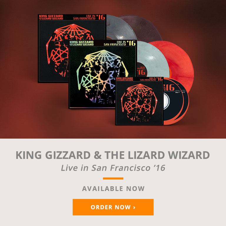 King Gizzard and the Lizard Wizard | Live in San Francisco '16 | Available Now