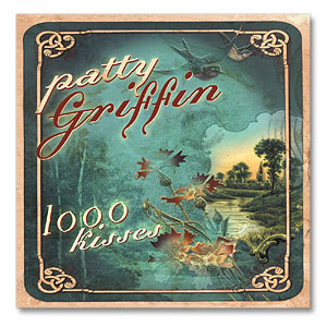 Patty Griffin - 1,000 Kisses Digital Download