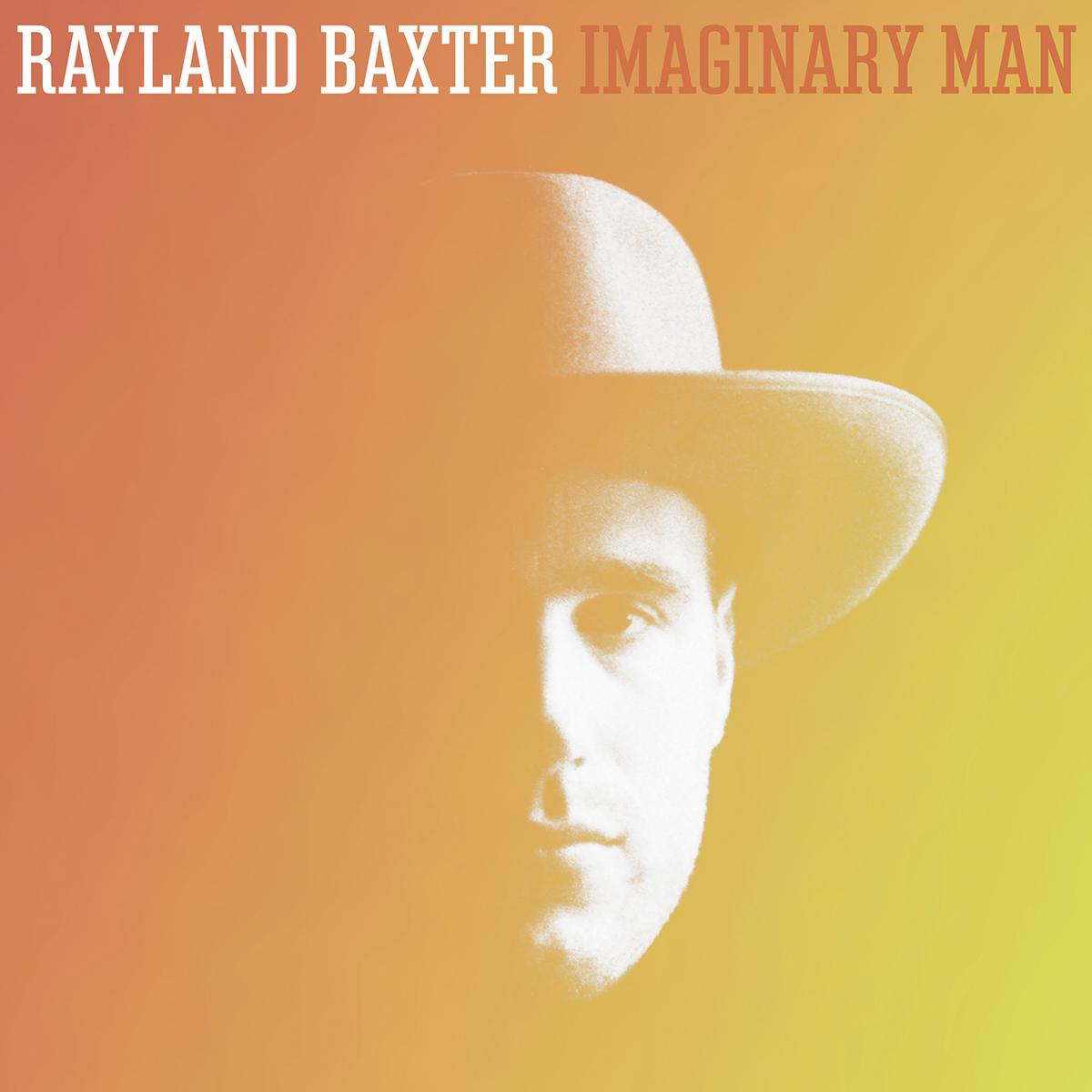Rayland Baxter - Imaginary Man (MP3 or FLAC - Digital Download)