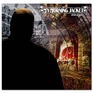 My Morning Jacket - Evil Urges CD
