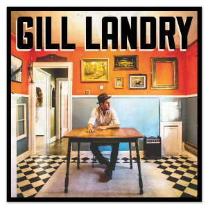 Gill Landry - Self-Titled Album