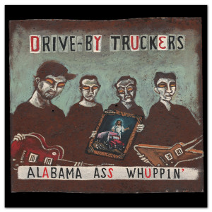 Drive By Truckers - Alabama Ass Whuppin'