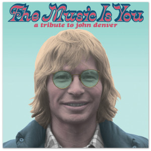 John Denver The Music is You: A Tribute to John Denver CD