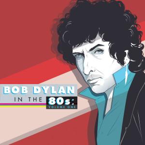 Bob Dylan in the 80s: Volume One CD
