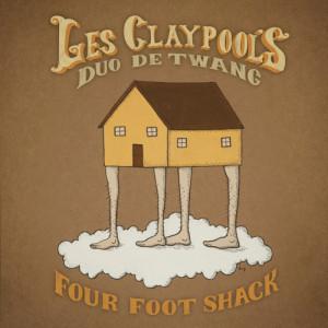 Les Claypool's Duo De Twang - Four Foot Shack CD