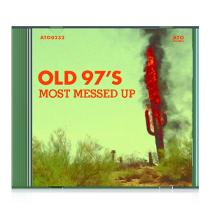 Old 97s - Most Messed Up CD