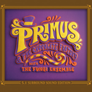 Primus & The Chocolate Factory 5.1 Surround Sound Edition