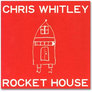 Chris Whitley - Rocket House CD
