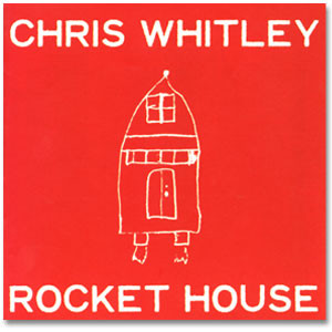 Chris Whitley - Rocket House Digital Download