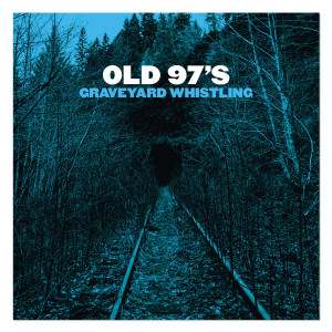 Old 97's Graveyard Whistling CD