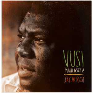 Vusi Mahlasela - Say Africa CD