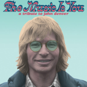 John Denver The Music Is You: A Tribute to John Denver Digital Download