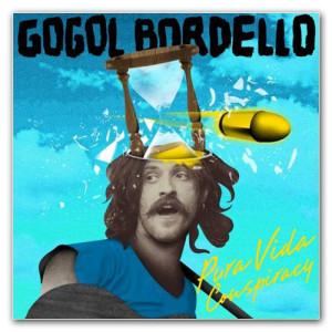 Gogol Bordello: Pura Vida Conspiracy