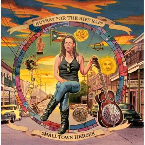 Hurray for the Riff Raff - Small Town Heroes Digital Download